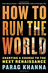 How to Run the World: Charting a Course to the Next Rennaissance: Charting a Course to the Next Renaissance