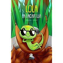 Lola la lagartija (Colección Los valores nº 2)
