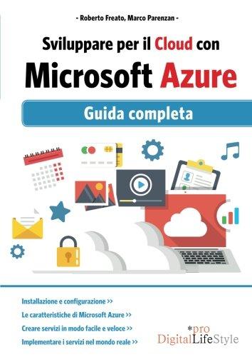 Sviluppare per il cloud con Microsoft Azure. Guida completa
