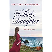 The Thief's Daughter (Choc Lit): Romance, suspense on the Cornish coast. Perfect summer read! (Cornish Tales Book 1)