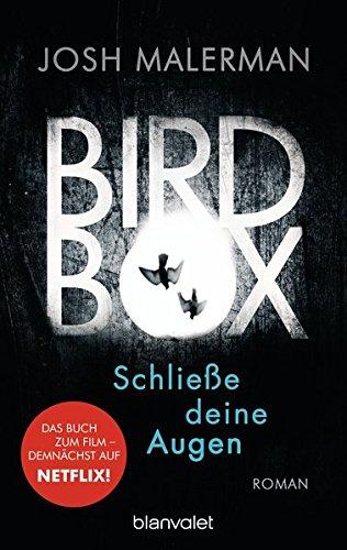 Malerman, Josh: Bird Box - Schließe deine Augen