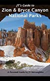 JT's Guide to Zion & Bryce Canyon National Parks