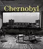 Chernobyl - The Hidden Legacy