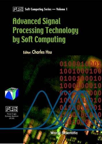 Advanced Signal Processing Technology By Softcomputing (Flsi Soft Computing Series, V. 1.)