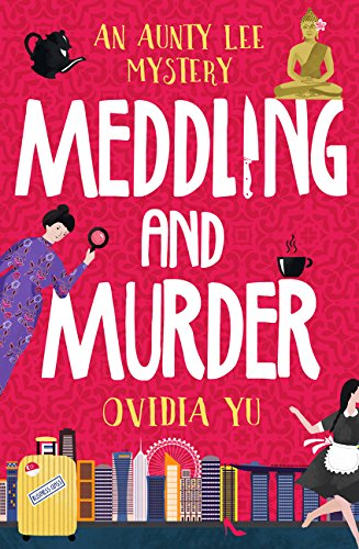 Meddling and Murder: An Aunty Lee Mystery (Aunty Lee Mysteries) (14 Agency Detective 1 Ladies No)