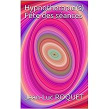 Hypnothérapie(s) Fête des séances