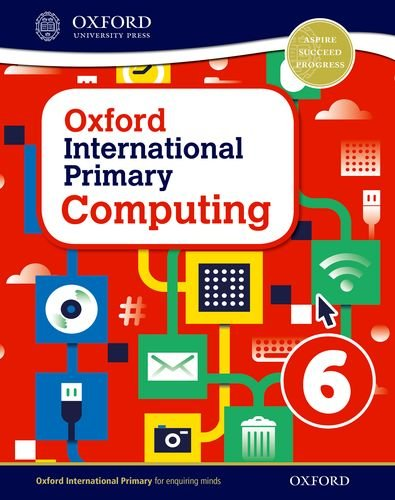 Oxford international primary. Computing. Student's book. Per la Scuola elementare. Con espansione online: 6
