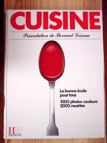 Cuisine, la bonne école pour tous - 1000 photos couleurs, 2000 recettes
