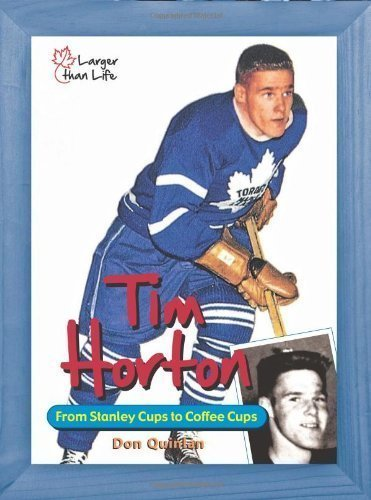 tim-horton-from-stanley-cups-to-coffee-cups-by-don-quinlan-jan-15-2010