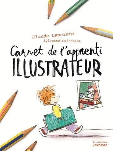 Carnet de l'apprenti illustrateur par Claude Lapointe