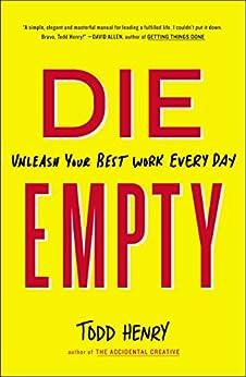 Die Empty: Unleash Your Best Work Every Day par [Henry, Todd]