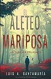 EL ALETEO DE LA MARIPOSA: Novela policíaca que pone a prueba la intuición del lector (Trilogía Oli)