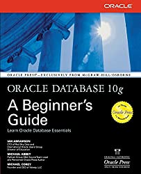 Oracle Database 10g: A Beginner's Guide (Oracle Press)