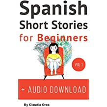 Spanish: Short Stories for Beginners + Audio Download: Improve your reading and listening skills in Spanish (Spanish Short Stories Book 1) (English Edition)