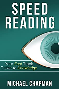 Speed Reading: Your Fast Track Ticket to Knowledge: Speed