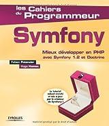 Symfony : Mieux développer en PHP avec Symfony 1.2 et Doctrine