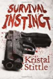 Survival Instinct: A Zombie Novel by Kristal Stittle (2013-03-05)