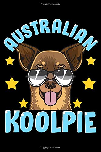 Australian Koolpie: Cute & Funny Australian Koolpie Kelpie Dog Pun Blank Composition Notebook for Journaling & Writing…