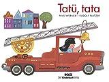 Tatü, tata: Vierfarbiges Pappbilderbuch