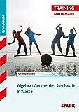 Training Gymnasium - Mathematik Algebra / Geometrie / Stochastik 8. Klasse