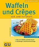 Waffeln und Crêpes: süß und herzhaft