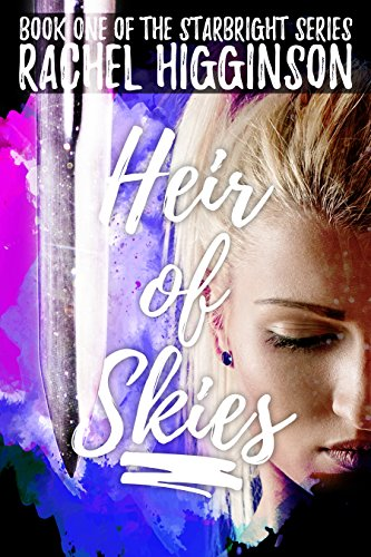 Heir of Skies (The Starbright Series Book One) by Rachel Higginson