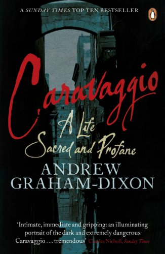 Caravaggio: A Life Sacred and Profane (English Edition)