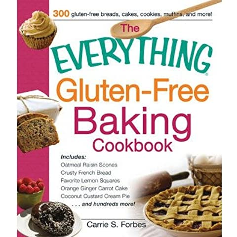 [(The Everything Gluten-Free Baking Cookbook: Includes: * Oatmeal Raisin Scones * Crusty French Bread * Favorite Lemon Squares * Orange Ginger Carrot Cake * Coconut Custard Cream Pie * ...and Hundreds More!)] [Author: Carrie S. Forbes] published on (September,
