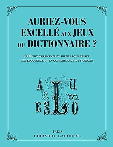 Auriez-vous excellé au jeu du dictionnaire ?