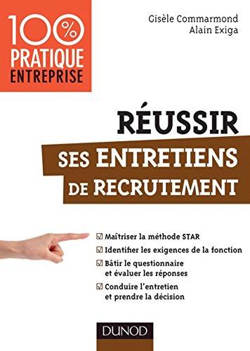 Russir ses entretiens de recrutement : Matriser la mthode STAR (Management/Leadership)