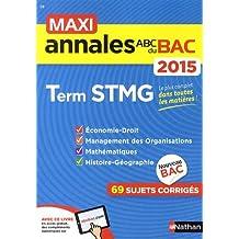 MAXI Annales ABC du BAC 2015 Term STMG
