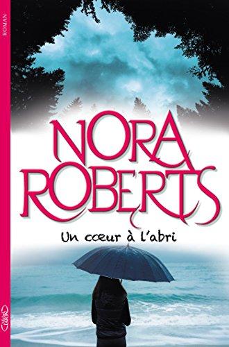 Un coeur à l'abri par Nora Roberts