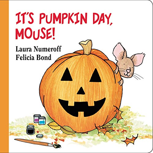 It's Pumpkin Day, Mouse! (If You Give...Book)