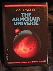 The Armchair Universe: An Exploration of Computer Worlds by A. K. DEWDNEY (1988-12-23)