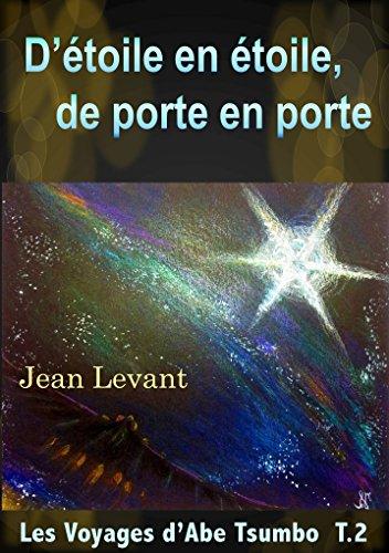 D'étoile en étoile, de porte en porte (Les voyages d'Abe Tsumbo t. 2) par Jean Levant