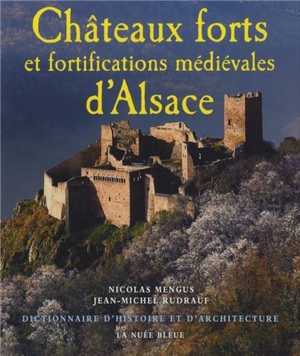 Dictionnaire des chteaux-forts et fortifications d'Alsace