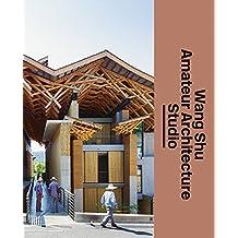 Wang Shu Amateur Architecture Studio: The Architect's Studio
