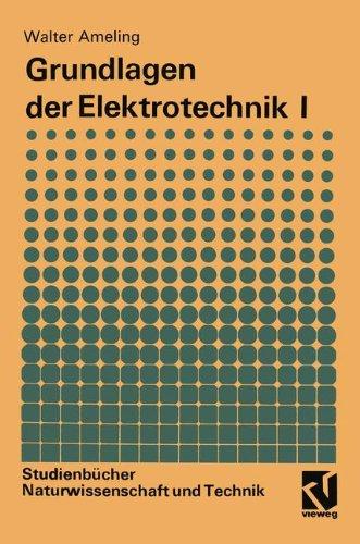 Grundlagen der Elektrotechnik I (Studienbücher Naturwissenschaft und Technik) (German Edition)