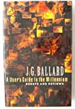 Cover of: A User's Guide to the Millennium: Essays and Reviews | J. G. Ballard