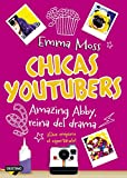 Chicas youtubers. Amazing Abby, reina del drama: Chicas youtubers 2 (Isla del Tiempo)