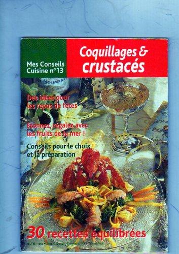 Mes conseils cuisine N° 13 : Coquillages et crustacés revue