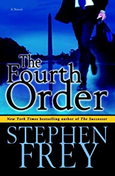 The Fourth Order: A Novel by [Frey, Stephen]