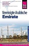 Reise Know-How Vereinigte Arabische Emirate (Abu Dhabi, Dubai, Sharjah, Ajman, Umm al-Quwain, Ras al-Khaimah und Fujairah): Reiseführer für individuelles Entdecken