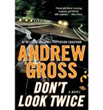 [(Don't Look Twice)] [Author: Andrew Gross] published on (March, 2009)