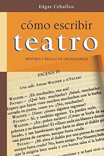 Como escribir teatro: Historia y reglas de dramaturgia eBook ...