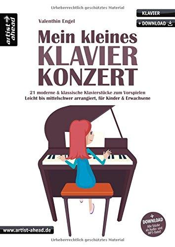 Mein kleines Klavierkonzert: 21 moderne & klassische Klavierstücke zum Vorspielen, leicht bis mittelschwer arrangiert, für Kinder & Erwachsene (inkl. ... für Piano. Liederbuch. Songbook. Musiknoten (Die Schöne Ballerina)