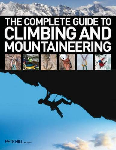 The Complete Guide to Climbing and Mountaineering