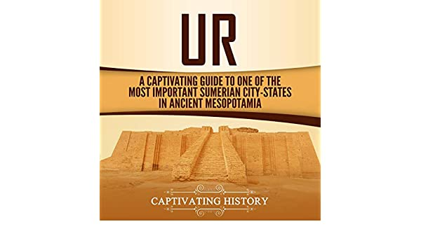 Ur: A Captivating Guide to One of the Most Important