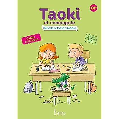 Taoki et compagnie CP - Cahier d'écriture - Edition 2017