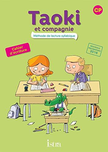 Taoki et compagnie CP - Cahier d'écriture - Edition 2017 par Angélique Le Van Gong